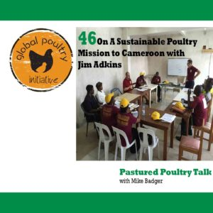 PPT046: On a Sustainable Poultry Mission to Cameroon with Jim Adkins