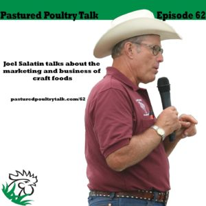 PPT062: Joel Salatin talks about the marketing and business of craft foods