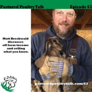 PPT063: Matt Brechwald discusses off farm income and selling what you know