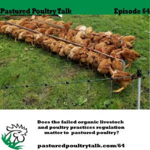Does the failed organic livestock and poultry practices regulation matter to pastured poultry?